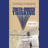 Truth-Driven Thinking: An Examination of Human Emotion and its Impact on Everyday Life (Unabridged) Audiobook, by Stephen L. Gibson