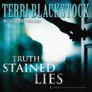 Truth-Stained Lies: Moonlighter, Book 1 (Unabridged), by Terri Blackstock