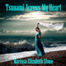 Tsunami Across My Heart: The Subway Series (Unabridged) Audiobook, by Marissa Elizabeth Stone