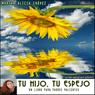 Tu Hijo, Tu Espejo (Your Son, Your Mirror): Un libro para padres valientes (Texto Completo) (Unabridged) Audiobook, by Martha Alicia Chavez