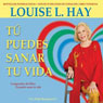 Tu Puedes Sanar Tu Vida (You Can Heal Your Life) Audiobook, by Louise Hay