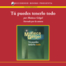 Tu puedes tenerlo todo (You Can Have It All (Texto Completo)) (Unabridged) Audiobook, by Muneca Geigel