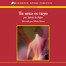 Tu sexo es Tuyo (Your Sex Is Yours (Texto Completo)) (Unabridged) Audiobook, by Sylvia de Bejar