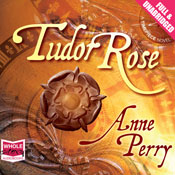 Tudor Rose (Unabridged) Audiobook, by Anne Perry