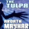 The Tulpa: A Novel of Fantasy (Unabridged), by Ardath Mayhar