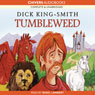 Tumbleweed (Unabridged) Audiobook, by Dick King-Smith