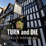 Turn and Die (Unabridged) Audiobook, by Stella Whitelaw