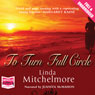 To Turn Full Circle (Unabridged) Audiobook, by Linda Mitchlemore