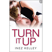 Turn It Up (Unabridged), by Inez Kelley