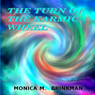 The Turn of the Karmic Wheel (Unabridged) Audiobook, by Monica M. Brinkman