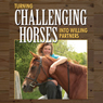 Turning Challenging Horses into Willing Partners: Horse Sense and Cents (Unabridged), by Nanette J. Levin