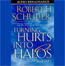 Turning Hurts into Halos and Scars into Stars Audiobook, by Robert H. Schuller