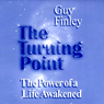 The Turning Point: The Power of a Life Awakened (Unabridged) Audiobook, by Guy Finley