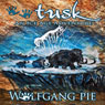 Tusk (Unabridged) Audiobook, by Wolfgang Pie