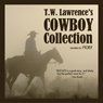T.W. Lawrences Cowboy Collection (Unabridged), by T. W. Lawrence