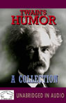 Twains Humor: A Collection (Unabridged) Audiobook, by Mark Twain