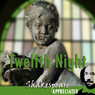 Twelfth Night: Shakespeare Appreciated: (Unabridged, Dramatised, Commentary Options) (Unabridged), by William Shakespeare