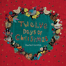 Twelve Days of Christmas (Unabridged), by Rachel Griffin