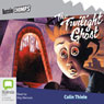 The Twilight Ghost: Aussie Chomps (Unabridged), by Colin Thiele