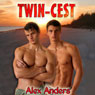 Twin-cest (Unabridged) Audiobook, by Alex Anders
