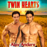 Twin Hearts (Unabridged) Audiobook, by Alex Anders
