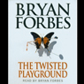 The Twisted Playground, by Bryan Forbes