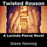 Twisted Reason: A Lucinda Pierce Mystery, Book 4 (Unabridged) Audiobook, by Diane Fanning