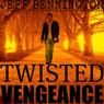 Twisted Vengeance (Unabridged), by Jeff Bennington