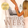 Twisted Webs (Unabridged), by Darlene Quinn