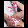 Two Against Three: A Barely Legal Two Girl Gangbang Short (Unabridged) Audiobook, by Marilyn More