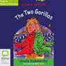 The Two Gorillas: Aussie Nibbles (Unabridged), by Ursula Dubosarsky