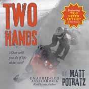 Two Hands (Unabridged), by Matt Potratz