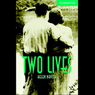 Two Lives (Unabridged), by Helen Naylor