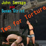 Two for Torture (Unabridged) Audiobook, by Susan Strict