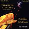 Tyrannys Alliance: Tyrannys Series, Book 3 (Unabridged) Audiobook, by J. A. Wilkins