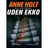 Uden ekko (Without Echo) (Unabridged) Audiobook, by Anne Holt