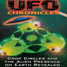 UFO Chronicles: Crop Circles and the Alien Presence on Earth Revealed Audiobook, by Steve Mitchell