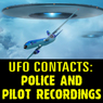 UFO Contacts: Police and Pilot Recordings, by Reality Entertainment