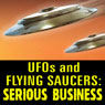 UFOs and Flying Saucers: Serious Business Audiobook, by Frank Edwards