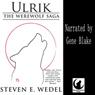 Ulrik: The Werewolf Saga, Book 3 (Unabridged), by Steven E. Wedel