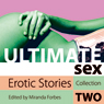 Ultimate Sex: Erotic Stories, Collection Two (Unabridged) Audiobook, by Miranda Forbes