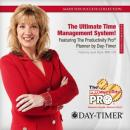 The Ultimate Time Management System!: Featuring The Productivity Pro Planner by Day-Timer (Unabridged), by Made for Success
