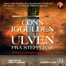 Ulven fra stepperne (The Wolf of the Steppes) (Unabridged), by Conn Iggulden