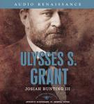 Ulysses S. Grant Audiobook, by Josiah Bunting III