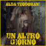 Un altro giorno (Another Day): Fantastica, Volume 3 (Unabridged) Audiobook, by Alda Teodorani