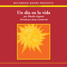 Un dia en la vida (A Day In The Life (Texto Completo)) Audiobook, by Manlio Argueta