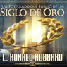 Un Postulado que Surgio de un Siglo de Oro (A Postulate Out of a Golden Age) (Unabridged) Audiobook, by L. Ron Hubbard