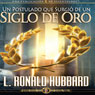 Un Postulado Surgido de un Siglo de Oro (A Postulate Out of a Golden Age, Spanish Castilian Edition) (Unabridged) Audiobook, by L. Ron Hubbard