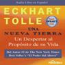 Una Nueva Tierra (A New Earth): Un Despertar al Proposito de su Vida (Unabridged), by Eckhart Tolle