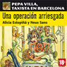 Una operacion arriesgada: Pepa Villa, taxista en Barcelona (A Risky Operation) (Unabridged) Audiobook, by Alicia Estopina